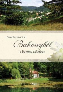 Sz�kr�nyesi Anita - Bakonyb�l a Bakony sz�v�ben