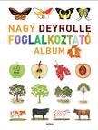 - Nagy Deyrolle foglalkoztató album 1.+ 40 színes matricával