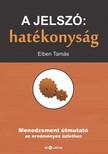 Eiben Tam�s - A jelsz�: hat�konys�g - Menedzsment �tmutat� az eredm�nyes �zlethez [eK�nyv: epub,  mobi]