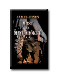 JONES, JAMES - MOST ÉS MINDÖRÖKKÉ I-II. #