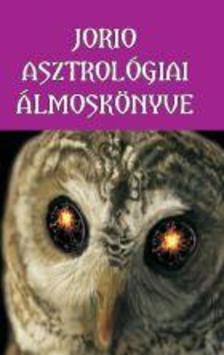 Jorio - Jorio asztrológiai álmoskönyve