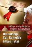 Nuzzi Gianluigi - Őszentsége XVI.Benedek titkos iratai