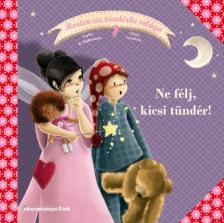 Mullhenheim, Sophie de - Gaudriot, Claire - Hortenzia tündérke világa 2: Ne félj, kicsi tündér! - KEMÉNY BORÍTÓS