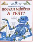 HINDLEY, JUDY-KING, COLIN - Hogyan m�k�dik a test?