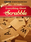 House My Ebook Publishing - Everything About Scrabble [eK�nyv: epub,  mobi]