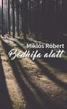 Miklós Róbert - A bódhifa alatt [eKönyv: epub, mobi]