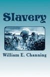 Channing William E. - Slavery [eK�nyv: epub,  mobi]
