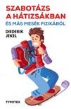Diederik Jekel - Szabot�zs a h�tizs�kban�s m�s mes�k fizik�b�l [eK�nyv: pdf]