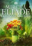 Mircea Eliade - Dion�szosz kertj�ben