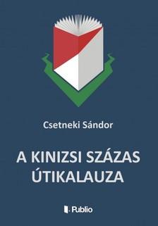 Sándor Csetneki - A Kinizsi Százas útikalauza [eKönyv: epub, mobi]
