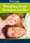 Leigh Sheila - Everything About Teenagers and Sex [eKönyv: epub,  mobi]