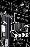 Matthew Vigo - Mystery in Noir [eK�nyv: epub, mobi]