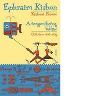 Ephraim Kishon - A TENGERIBETEG B�LNA - �TIKALAUZ �T�L CETIG