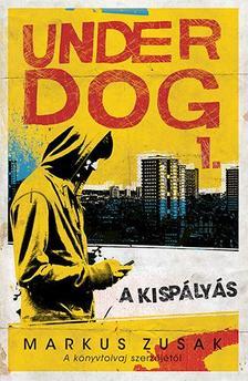 Markus Zusak - A kisp�ly�s - Underdog