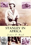 Boyd James P. - Stanley in Africa [eK�nyv: epub,  mobi]