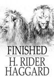 HAGGARD, H. RIDER - Finished [eK�nyv: epub,  mobi]