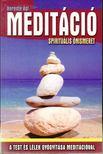 Berente Ági - Meditáció - Spirituális önismeret [antikvár]
