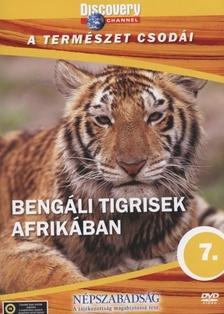 - BENG�LI TIGRISEK AFRIK�BAN - A TERM�SZET CSOD�I - DVD - DISCOVERY