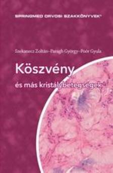 PROF.DR.SZEKANECZ ZOLTÁN - PROF.DR.PARAG - Köszvény és más kristálybetegségek