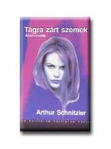Arthur Schnitzler - Tágra zárt szemek - Álomnovella