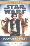 James S. A. Corey - STAR WARS LEGEND�K: TOLVAJBECS�LET