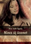 Kiss Judit �gnes - Nincs �j �zenet [eK�nyv: epub, mobi]