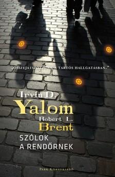 Irvin D. Yalom, Robert L. Brent - Szólok a rendőrnek [eKönyv: epub, mobi]