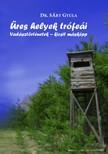 Dr. Sáry Gyula - Üres helyek trófeái - Vadásztörténetek - kicsit másképp [eKönyv: epub,  mobi]