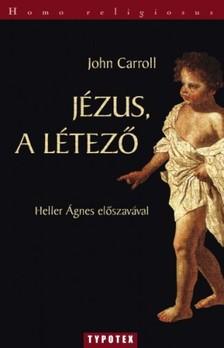 John Carroll - Jézus, a létező [eKönyv: epub, mobi]