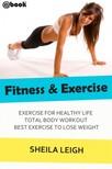 Leigh Sheila - Fitness & Exercise [eKönyv: epub,  mobi]