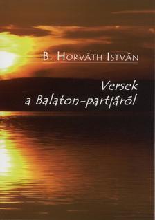 B. Horv�th Istv�n - Versek a Balaton-partj�r�l