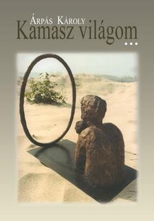 Árpás Károly - Kamasz világom (gyűjteményes kötet)