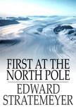 Stratemeyer Edward - First at the North Pole [eKönyv: epub,  mobi]