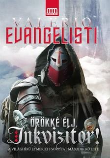 Valerio Evangelisti - Örökké élj, inkvizítor! [eKönyv: epub, mobi]