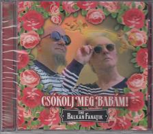 - CSÓKOLJ MEG BABÁM CD BALKAN FANATIK