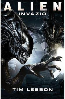 TIM LEBBON - Alien: Invázió