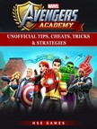 Games HSE - Marvel Avengers Academy Unofficial Tips,  Cheats,  Tricks,  & Strategies [eKönyv: epub,  mobi]