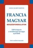 N�ray-Szab� M�rton - FRANCIA-MAGYAR BESZ�DFORDULATOK - 1200 KIFEJEZ�S A MINDENNAPI T�RSALG�S NYE