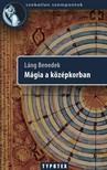 L�NG BENEDEK - M�gia a k�z�pkorban [eK�nyv: epub,  mobi]
