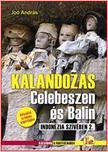JOÓ ANDRÁS - KALANDOZÁS CELEBESZEN ÉS BALIN