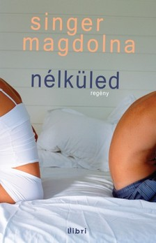 Singer Magdolna - Nélküled [eKönyv: epub, mobi]