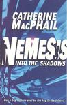 MacPHAIL, CATHERINE - Nemesis: Into the Shadows [antikv�r]
