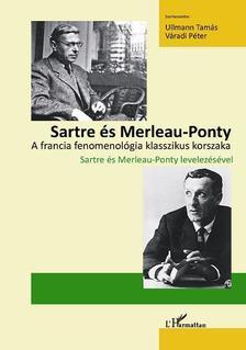 Ullmann Tam�s �s V�radi P�ter(szerk.) - Sartre �s Merleau-Ponty. A francia fenomenol�gia klasszikus korszaka