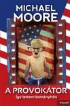 MICHAEL MOORE - A provok�tor [eK�nyv: epub,  mobi]