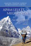 Jamling Tenzing Norgay és Broughton Coburn - Apám lelkét megérintve - Egy serpa zarándokútja a Mount Everest csúcsára