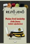REJTŐ JENŐ - Piszkos Fred közbelép (Fülig Jimmy őszinte sajnálatára) [eKönyv: epub,  mobi]