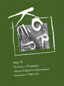 N�das P�l - KorK�p - Tanulm�ny a Mozg�sjav�t� rekonstrukci�j�nak �s fejleszt�s�nek t�rt�net�r�l (1989-2012) [eK�nyv: epub, mobi]