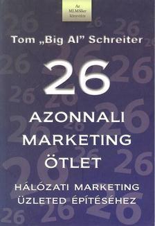 Schreiter, Tom - 26 azonnali marketing ötlet