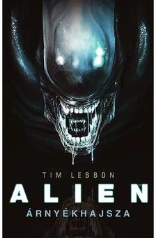 TIM LEBBON - Alien: Árnyékhajsza