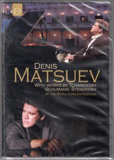 TCHAIKOVSKY/SCHUMANN/STRAVINSKY - DENIS MATSUEV AT THE ROYAL CONCERTGEBOUW DVD